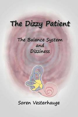 The Dizzy Patient - The Balance System and Dizziness (Paperback): Soren Vesterhauge MD