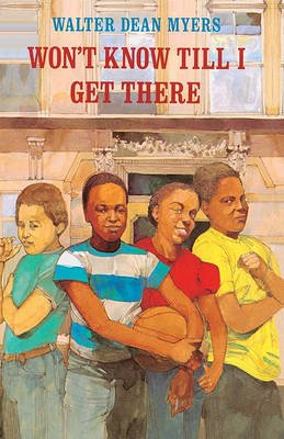Won't Know Till I Get There (Hardcover, Bound for Schools & Libraries ed.): Walter Dean Myers