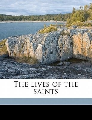 The Lives of the Saints Volume 15 (Paperback): Sabine Baring-Gould