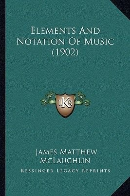 Elements and Notation of Music (1902) (Paperback): James Matthew McLaughlin