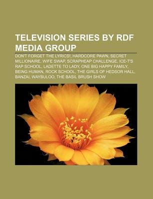 Television Series by Rdf Media Group - Don't Forget the Lyrics!, Hardcore Pawn, Secret Millionaire, Wife Swap, Scrapheap...