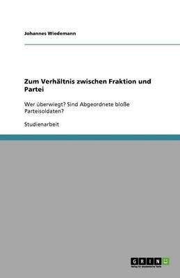 Zum Verhaltnis Zwischen Fraktion Und Partei (German, Paperback): Johannes Wiedemann