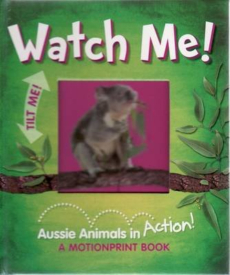 Watch Me! - Aussie Animals in Action! (Hardcover):
