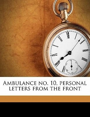 Ambulance No. 10, Personal Letters from the Front (Paperback): Leslie Buswell
