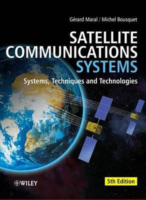 Satellite Communications Systems - Systems, Techniques and Technology (Electronic book text, 5th Revised edition): Gerard...