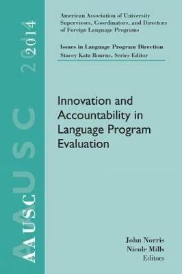 Aausc 2014 Volume - Issues in Language Program Direction - Innovation and Accountability in Language Program Evaluation...
