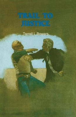 Trail to Justice (Paperback): Terrell L. Bowers