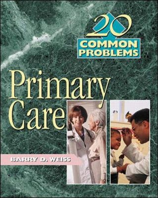 20 Common Problems in Primary Care (Paperback): Barry Weiss