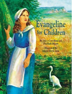 Evangeline for Children (Hardcover): Elizabeth Moore, Alice Couvillon
