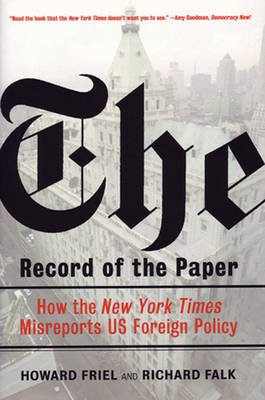 The Record of the Paper - The New York Times on US Foreign Policy and International Law,1954-2004 (Hardcover): Richard A. Falk,...