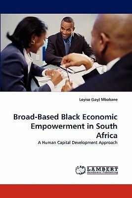 Broad-Based Black Economic Empowerment in South Africa (Paperback): Loyiso (Loy) Mbabane