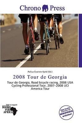 2008 Tour de Georgia (Paperback): Pollux Variste Kjeld