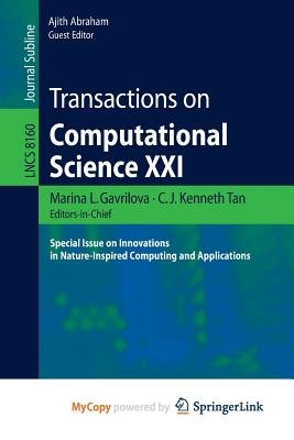 Transactions on Computational Science XXI - Special Issue on Innovations in Nature-Inspired Computing and Applications...