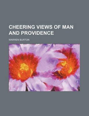 Cheering Views of Man and Providence (Paperback): Warren Burton