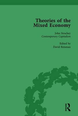 Theories of the Mixed Economy, Vol 8 - Selected Texts 1931-1968 (Hardcover): David Reisman