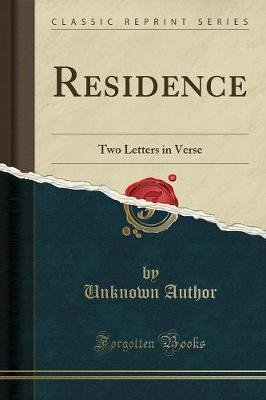 Residence - Two Letters in Verse (Classic Reprint) (Paperback): unknownauthor