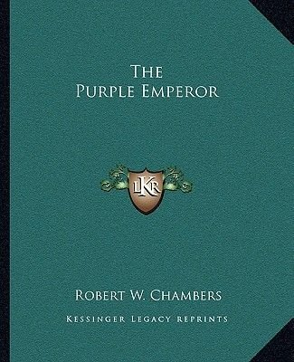 The Purple Emperor (Paperback): Robert W Chambers