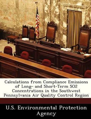 Calculations from Compliance Emissions of Long- And Short-Term So2 Concentrations in the Southwest Pennsylvania Air Quality...