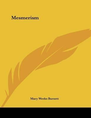 Mesmerism (Paperback): Mary Weeks Burnett