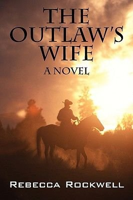 The Outlaw's Wife (Paperback): Rebecca Rockwell