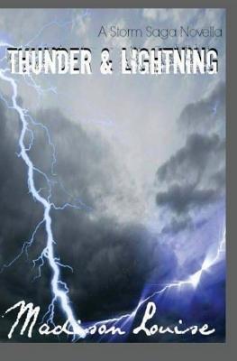 Thunder & Lightning (Paperback): Madison Louise