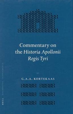 Story of Apollonius, King of Tyre, The: Commentary on the Text (Electronic book text): G A Kortekaas