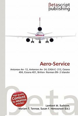 Aero-Service (English, German, Paperback): Lambert M. Surhone, Mariam T. Tennoe, Susan F. Henssonow