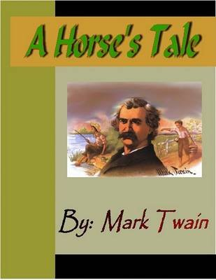 A Horse's Tale (Electronic book text): Mark Twain