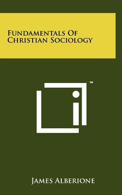 Fundamentals of Christian Sociology (Hardcover): James Alberione