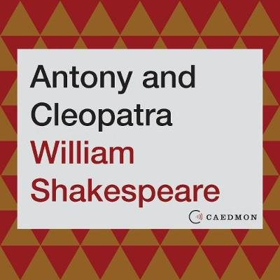 Antony and Cleopatra (Abridged, Downloadable audio file, Abridged edition): William Shakespeare