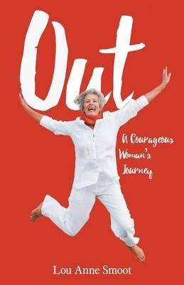Out - A Courageous Woman's Journey (Paperback): Lou Anne Smoot