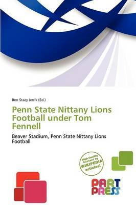 Penn State Nittany Lions Football Under Tom Fennell (Paperback): Ben Stacy Jerrik