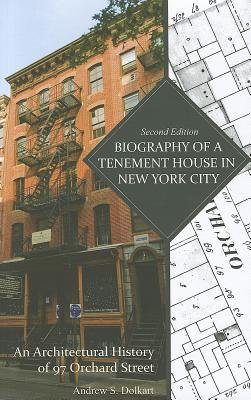 Biography of a Tenement House in New York City - An Architectural History of 97 Orchard Street (Hardcover, 2nd Revised, Updated...