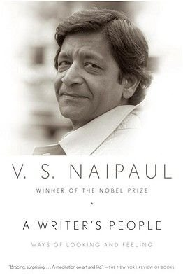 A Writer's People - Ways of Looking and Feeling (Paperback): V. S Naipaul