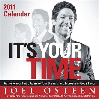 It's Your Time 2011 (Calendar, 2011): Joel Osteen