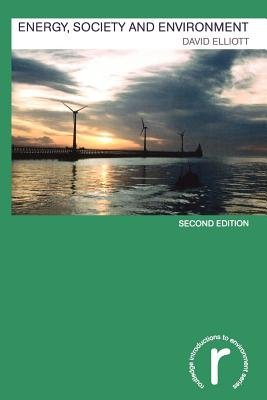 Energy, Society and Environment (Electronic book text, 2nd Revised ed.): David Elliott