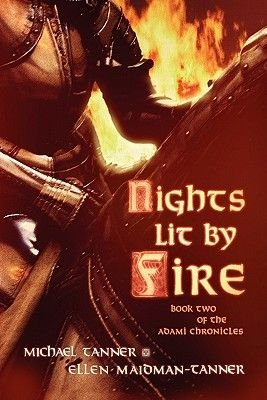 Nights Lit by Fire - Book Two of the Adami Chronicles (Paperback): Michael Tanner
