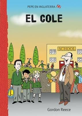 El Cole (Spanish, Hardcover, 2nd): Gordon Reece