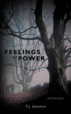 Feelings of Power - Initiation (Paperback): T.J. Genesis