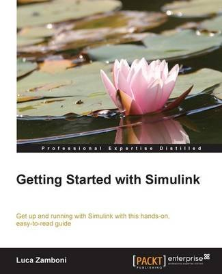 Getting Started with Simulink (Electronic book text): Luca Zamboni