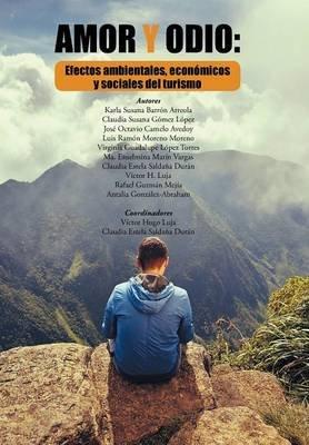 Amor y Odio - Efectos Ambientales, Economicos y Sociales del Turismo (English, Spanish, Hardcover): Universidad Autonoma De...