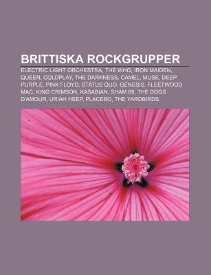 Brittiska Rockgrupper - Electric Light Orchestra, the Who, Iron Maiden, Queen, Coldplay, the Darkness, Camel, Muse, Deep...