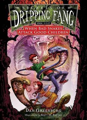 When Bad Snakes Attack Good Children (Hardcover): Dan Greenburg