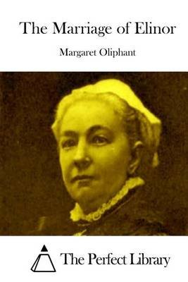 The Marriage of Elinor (Paperback): Margaret Oliphant