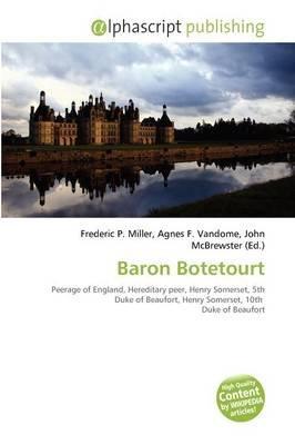 Baron Botetourt (Paperback): Frederic P. Miller, Agnes F. Vandome, John McBrewster