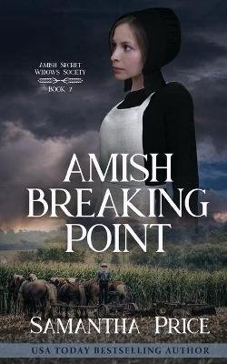 Amish Breaking Point (Paperback): Samantha Price