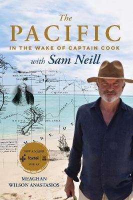 The Pacific - In the Wake of Captain Cook, with Sam Neill (Hardcover): Anastasios