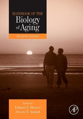 Handbook of the Biology of Aging, 7th Edition (Electronic book text, 7th Revised ed.): Edward J. Masoro, Steven N Austad