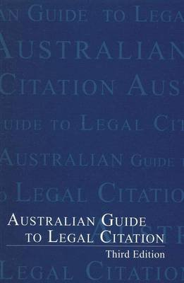 Australian Guide to Legal Citation (Spiral bound, 3rd edition):