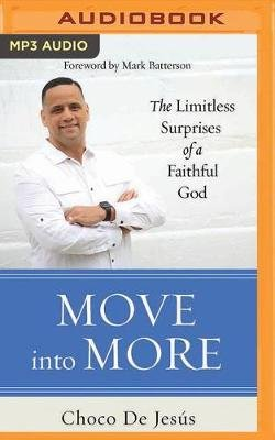 Move into More - The Limitless Surprises of a Faithful God (MP3 format, CD, Unabridged): Choco De Jesus